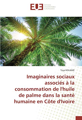 Imaginaires sociaux associés à la consommation de l'huile de palme dans la santé humaine en Côte d'Ivoire