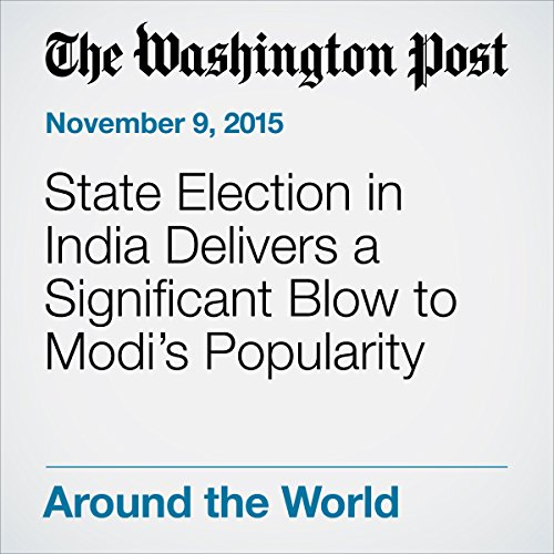State Election in India Delivers a Significant Blow to Modi.s Popularity audiobook cover art