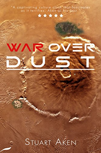 Book: War Over Dust (Generation Mars Book 2) by Stuart Aken