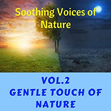 Soothing Voices of Nature Vol. 2 (Gentle Touch of Nature)
