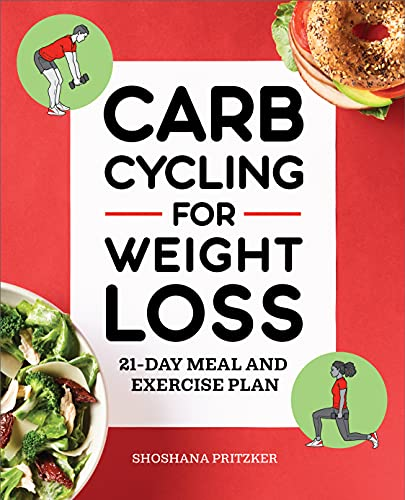 Carb Cycling for Weight Loss: 21-Day Meal and Exercise Plan