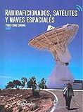 Radioaficionados, satélites y naves espaciales...