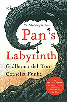 Pan's Labyrinth: The Labyrinth of the Faun by [Guillermo del Toro, Cornelia Funke]