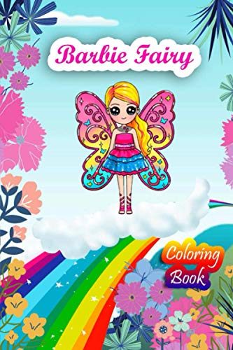 Barbie Fairy Coloring Book: Magical Fairies Coloring Book For Kids And Adults