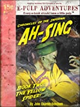 Ah-Sing Chronicles, Book Two: The Yellow Spider (The pulp classic!)