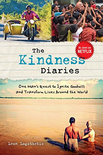 The Kindness Diaries: One Man's ...