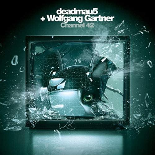deadmau5 & Wolfgang Gartner