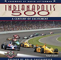 Image: Indianapolis 500: A Century of Excitement | Hardcover: 256 pages | by Ralph Kramer (Author). Publisher: Krause Publications; 1 edition (November 30, 2010)