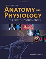 Anatomy and Physiology for Health Professionals by Jahangir Moini(2015-02-04)