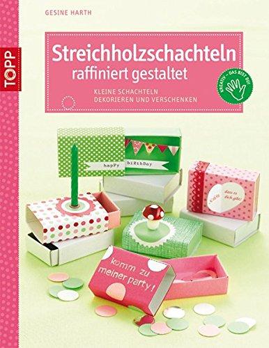 Streichholzschachteln raffiniert gestaltet: Kleine Schachteln dekorieren und verschenken (kreativ.kompakt.)