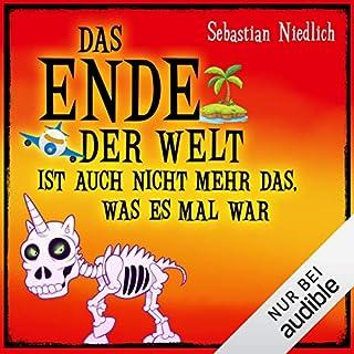 Das Ende der Welt ist auch nicht mehr das, was es mal war                   Autor:                                                                                                                                 Sebastian Niedlich                               Sprecher:                                                                                                                                 Matthias Keller                      Spieldauer: 5 Std. und 27 Min.     624 Bewertungen     Gesamt 4,0