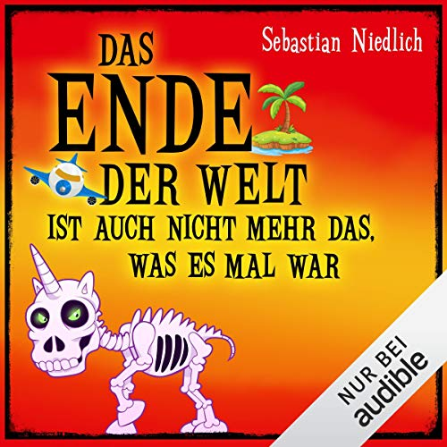 Das Ende der Welt ist auch nicht mehr das, was es mal war Titelbild