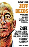 Photo Gallery jeff bezos: think like jeff bezos - making of an e-commerce business mammoth from yesterday for tomorrow : 23 life changing lessons from jeff bezos on ... technology and leadership (english edition)