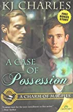 A Case of Possession by K J Charles (2015-01-06)