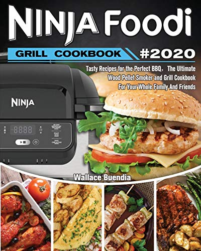 Read About Ninja Foodi Grill Cookbook 2020: Easy Tasty Recipes and Step-by-Step Techniques For Indoo...