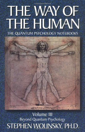 The Way Of The Human: The Quantum Psychology Notebooks : Beyond Quantum Psychology