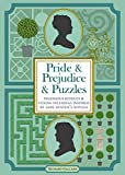 Pride & Prejudice & Puzzles: Ingenious Riddles & Vexing Dilemmas Inspired by Jane Austen s Novels