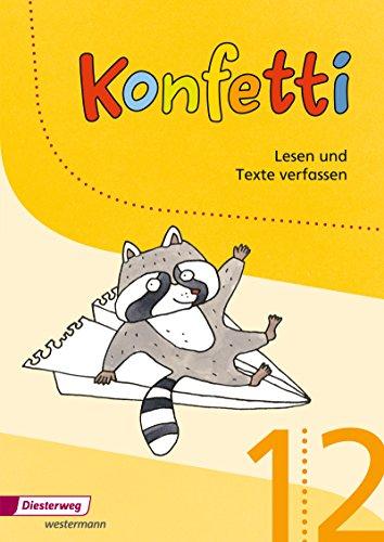 Konfetti - Ausgabe 2013: Arbeitsheft Lesen und Texte verfassen 1/2