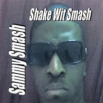 Shake Wit Smash