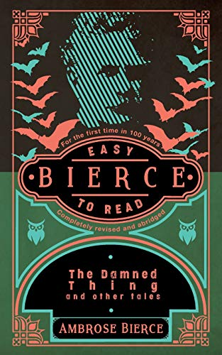 Bierce: Easy To Read: Completely Revised And Abridged