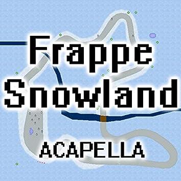 Frappe Snowland (A Cappella)