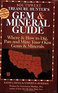 Southwest Treasure Hunter's Gem & Mineral Guide: Where & How to Dig, Pan and Mine Your Own Gems & Minerals (Gem & Mineral Guides to the U.S.A.)