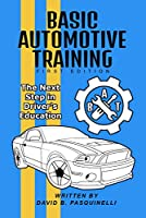 Basic Automotive Training: The Next Step in Driver's Education Front Cover