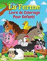 La Ferme Livre de Coloriage Pour Enfants: Livre de coloriage d'animaux de la ferme pour garçons et filles, enfants de 2 à 4 ans, 4-8 ans, avec des pages d'animaux / Livre de coloriage facile et éducatif avec des images d'animaux de la ferme à colorier / L