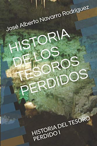HISTORIA DE LOS TESOROS PERDIDOS: HISTORIA DEL TESORO PERDIDO I: 1