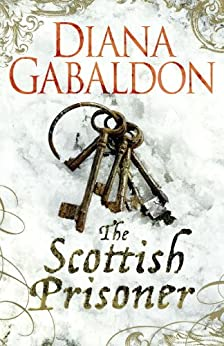 The Scottish Prisoner (Lord John Grey Book 3) by [Diana Gabaldon]