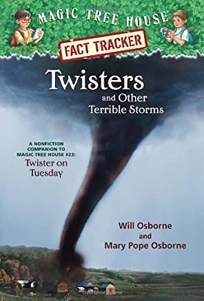Twisters and Other Terrible Storms: A Nonfiction Companion to Magic Tree House #23: Twister on Tuesday by Will Osborne Mary Pope Osborne(2003-02-25)
