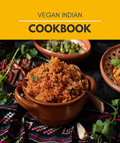 Vegan Indian Cookbook: Mouthwatering Recipes from Tamales to Churros | Indian Cooking with Authentic Flavor (English Edition)