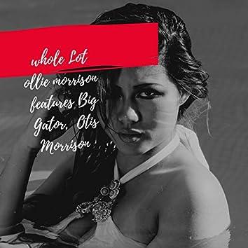 Whole Lot (feat. Big Gator & OtisMorrison)