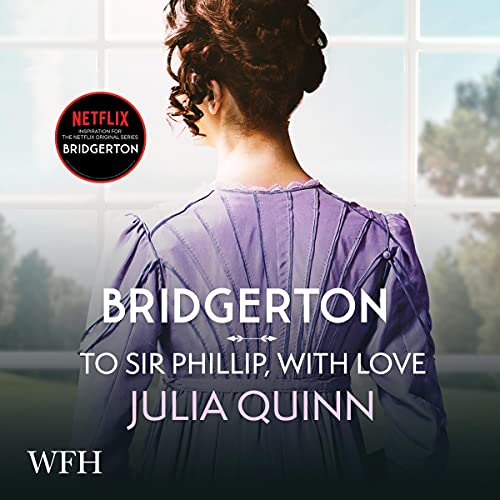 Bridgerton: To Sir Phillip, with Love cover art
