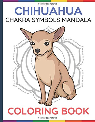 Chihuahua Chakra Symbols Mandala Coloring Book: Adult and Kids Color Book with Dog and Puppy Cartons
