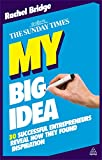 My Big Idea: 30 Successful Entrepreneurs Reveal How They Found Inspiration (The Sunday Times)