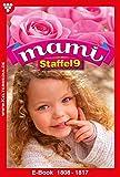 Mami Staffel 9 – Familienroman: E-Book 1808-1817