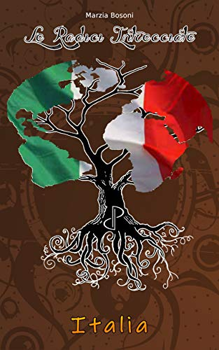 Le Radici Intrecciate - Italia (Italian Edition)