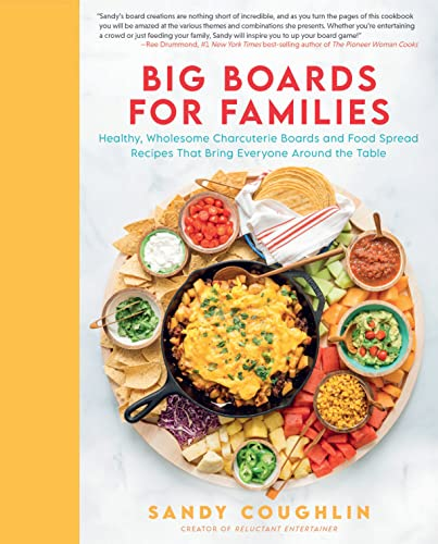Compare Textbook Prices for Big Boards for Families: Healthy, Wholesome Charcuterie Boards and Food Spread Recipes that Bring Everyone Around the Table  ISBN 9780760371664 by Coughlin, Sandy