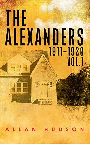 The Alexanders Vol. 1 1911-1920