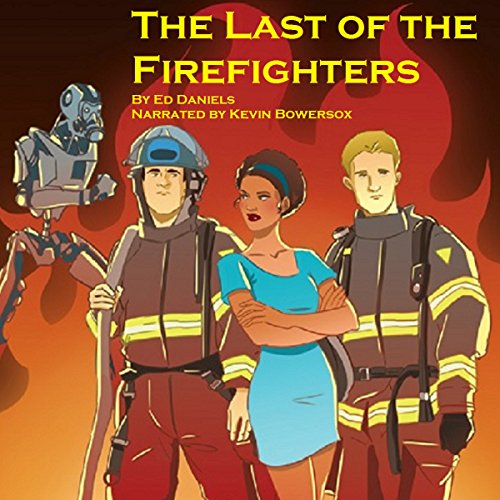 The Last of the Firefighters audiobook cover art