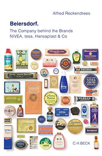 Beiersdorf: The Company behind the Brands NIVEA, tesa, Hansaplast & Co (English Edition)