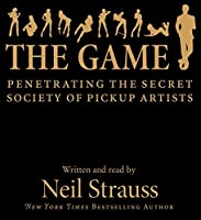 The Game CD: Penetrating the Secret Society of Pickup Artists