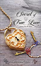 Secret Of True Love: Poems from the Heart