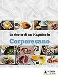 Un Pinguino in CorporeSano: Le ricette salutiste ma golose di CorporeSano Magazine (Italian Edition)