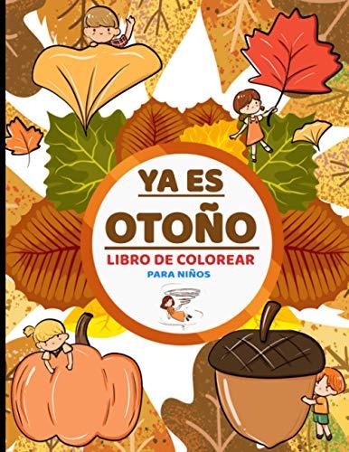 Ya es Otoño Libro de Colorear para Niños: a partir de 2 años. Para niños y niñas pequeños y principiantes en edad escolar o preescolar para dibujar y ... hojas, frutas, calabazas - idea regalo