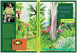 Narratives of Therapists' Lives by [Michael White]