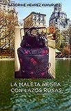La maleta negra con lazos rosas: Una maleta negra con lazos rosas cambia el destino y marca el comienzo de una aventura humana.
