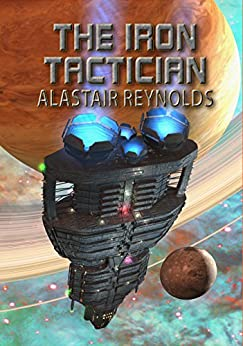 The Iron Tactician by [Alastair Reynolds]