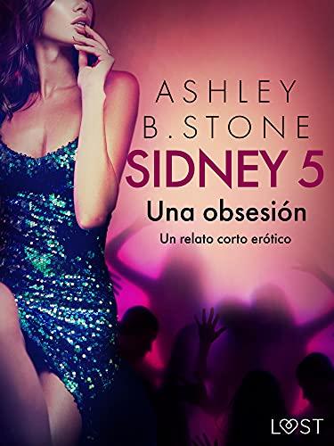 Sidney 5: Una obsesión de Ashley B. Stone